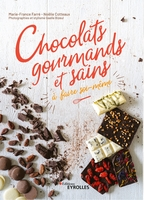 M.-F.Farré, N.Cotteaux - Chocolats gourmands et sains à faire soi-même
