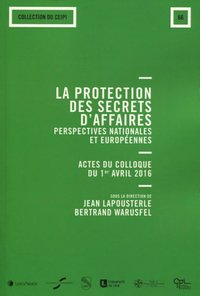 La protection de secrets d'affaires : perspectives nationales et européennes