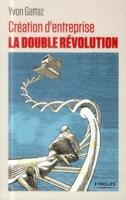 Yvon Gattaz - Création d'entreprise : la double révolution