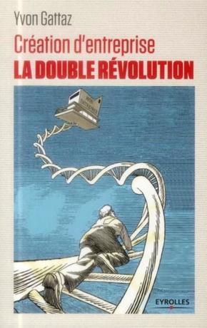 Yvon Gattaz- Création d'entreprise : la double révolution