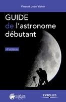 V.Jean Victor - Guide de l'astronome débutant
