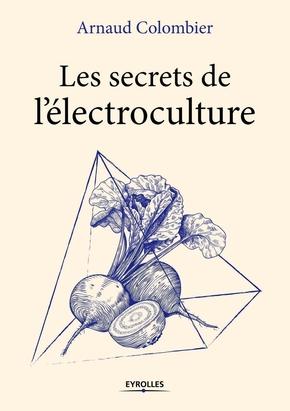 A.Colombier- Les secrets de l'électroculture