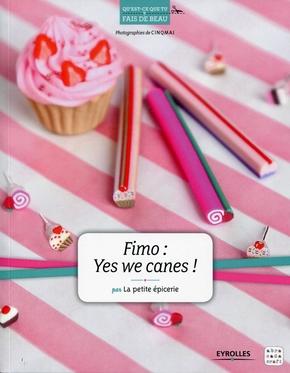 La petite épicerie, Cinqmai- Fimo : Yes we canes !