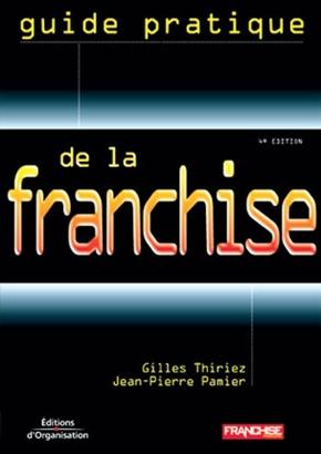Gilles Thiriez, Jean-Pierre Pamier- Guide pratique de la franchise