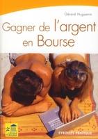 Gérard Huguenin - Gagner de l'argent en bourse