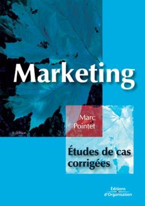 M.Pointet- Marketing.etude de cas corrigees 3e edition