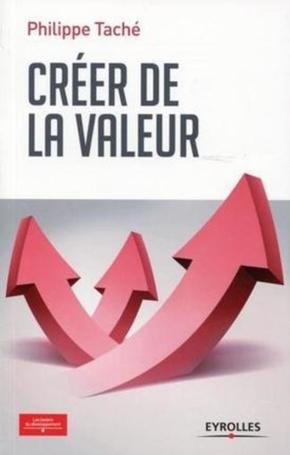 Philippe Taché- Créer de la valeur
