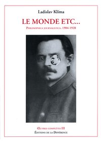 Oeuvres complètes - Tome 3, le monde etc... philosophica journalistica, 1904-1928