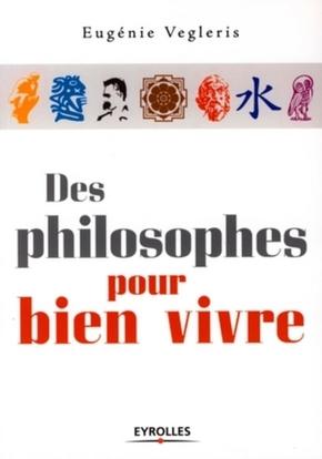 Eugénie Vegleris- Des philosophes pour bien vivre