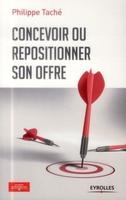 Philippe Taché - Concevoir ou repositionner son offre