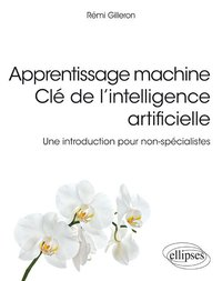 Apprentissage machine : clé de l'intelligence artificelle
