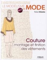 T.Gilewska - Le modélisme de mode - volume 4 couture : montage et finition des vêtements
