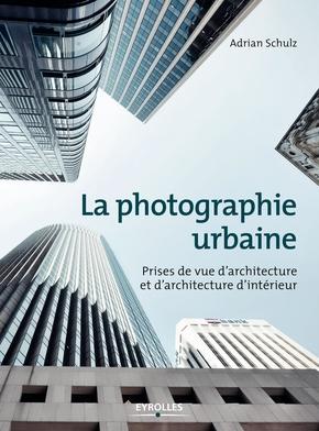 Adrian Schulz- La photographie urbaine
