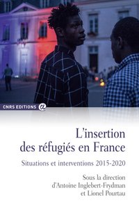 L'insertion des réfugiés en france. situations et interventions 2015-2020