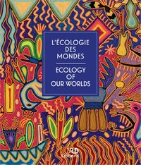 L'écologie des mondes -  Ecology of our worlds