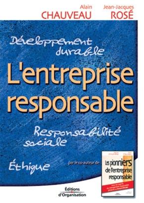 A.Chauveau, J.-J.Rosé- L'entreprise responsable develop durabl, responsa sociale, ethiqu