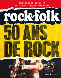 Rock and Folk - 50 ans de rock