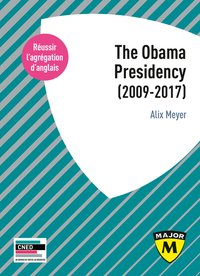 Agrégation anglais 2021. the obama presidency (2009-2017)
