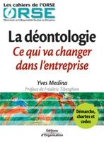 Yves Médina, ORSE - La déontologie : ce qui va changer dans l'entreprise