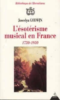 L'ésotérisme musical en france - 1750-1950