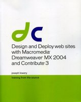 Design and Deploy web sites with Macromedia Dreamweaver MX 2004 and Contribute 3