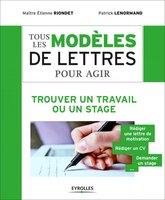E.Riondet, P.Lenormand - Tous les modèles de lettres pour agir - Trouver un travail ou un stage
