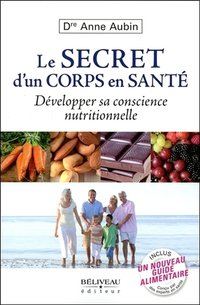 Le secret d'un corps en santé - développer sa conscience nutritionnelle