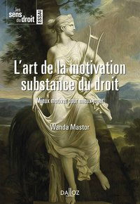 L'art de la motivation. substance du droit - 1re ed.