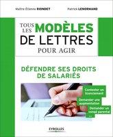 E.Riondet, P.Lenormand - Tous les modèles de lettres pour agir - Défendre ses droits de salariés