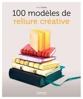 Alisa Golden - 100 modèles de reliure créative