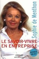 Sophie de Menthon - Le savoir-vivre en entreprise