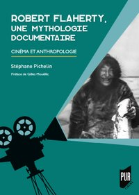 Robert Flaherty, une mythologie documentaire