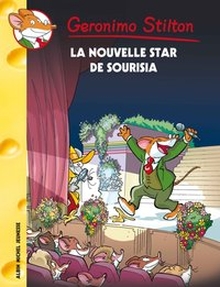 Geronimo Stilton - La nouvelle star de Sourisia
