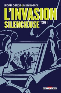 L'invasion silencieuse - Tome 1