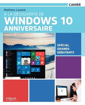 M.Lavant- À la découverte de Windows 10 Anniversaire