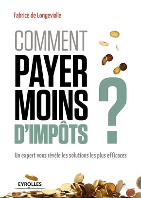 F.de Longevialle- Comment payer moins d'impôts