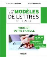 E.Riondet, P.Lenormand - Tous les modèles de lettres pour agir - Vous et votre famille