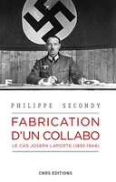 Fabrication d'un collabo. le cas joseph laporte, 1892-1944