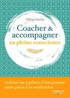 C.Lévita - Coacher et accompagner en pleine conscience
