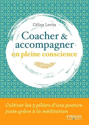 C.Lévita- Coacher et accompagner en pleine conscience