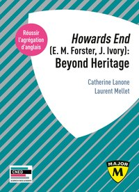 Agrégation anglais 2021. howards end (e. m. forster, j. ivory): beyond heritage