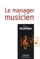 R.Huppert - Le manager musicien