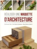 Eva Pascual i Miró, Pere Pedreo Carbonero, Ricard Pedrero Coderch - Réaliser une maquette d'architecture