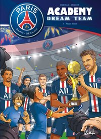 Paris saint-germain academy dream team - Tome 4