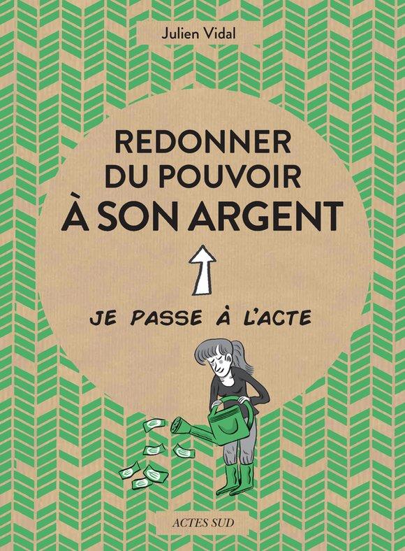 Redonner Du Pouvoir A Son Argent Julien Vidal Librairie Eyrolles