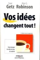 I.Getz, A.Robinson - Vos idées changent tout !