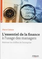P.Cabane - L'essentiel de la finance à l'usage des managers maîtriser les chiffres de l'entreprise
