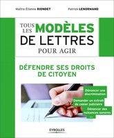 E.Riondet, P.Lenormand - Tous les modèles de lettres pour agir - Défendre ses droits de citoyen