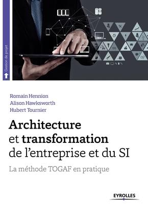 R.Hennion- Architecture et transformation de l'entreprise et du si la méthode togaf en pratique