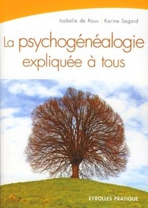 I.De Roux, K.Segard- La psychogénéalogie expliquée à tous
